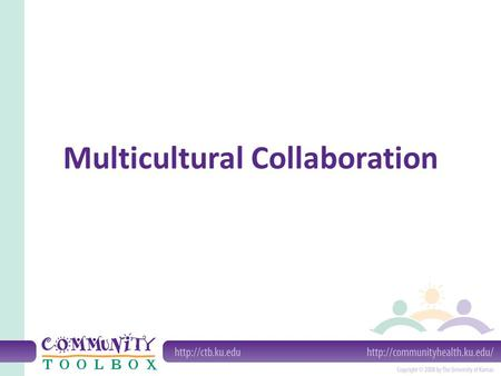 Multicultural Collaboration. What is multicultural collaboration? Two or more groups or organizations comprised of different backgrounds.