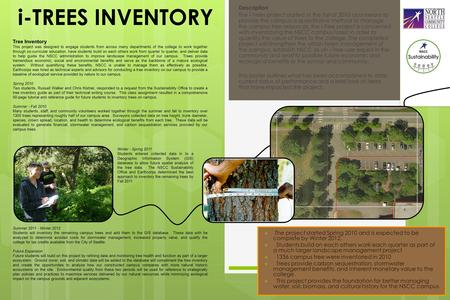 I-TREES INVENTORY Description The i-Trees project started in the fall of 2010 as a means to provide the campus a quantitative method to manage the campus.