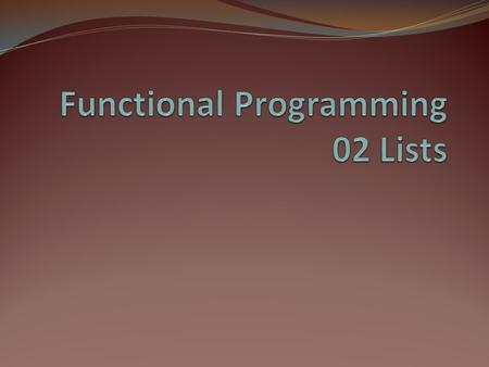 Functional Programming 02 Lists