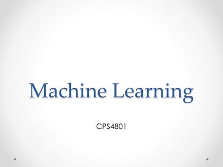 Machine Learning CPS4801. Research Day Keynote Speaker o Tuesday 9:30-11:00 STEM Lecture Hall (2 nd floor) o Meet-and-Greet 11:30 STEM 512 Faculty Presentation.
