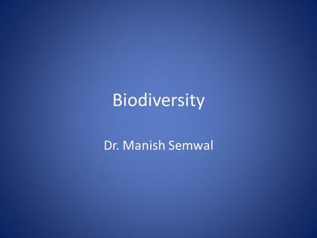 Biodiversity Dr. Manish Semwal. The Biosphere The sum of Earth ' s ecosystems, the Biosphere encompasses all parts of the <strong>planet</strong> <strong>inhabited</strong> by living things.