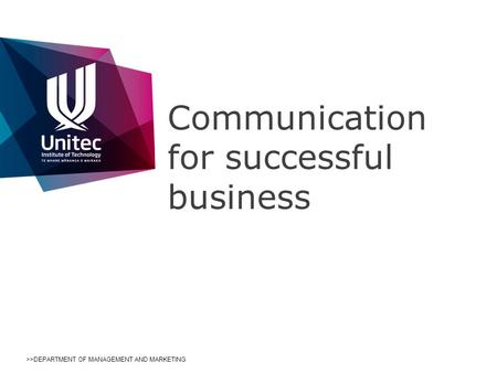 >>DEPARTMENT OF MANAGEMENT AND MARKETING Communication for successful business.