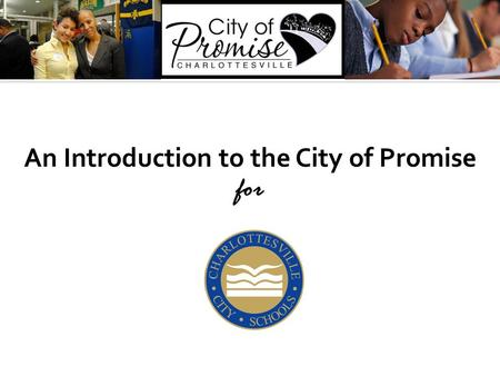 An Introduction to the City of Promise for. In the early 1990s, HCZ ran a pilot project that brought a range of support services to a single block. The.
