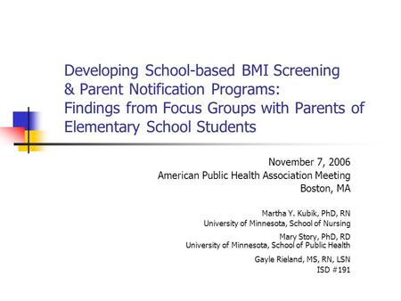 Developing School-based BMI Screening & Parent Notification Programs: Findings from Focus Groups with Parents of Elementary School Students November 7,
