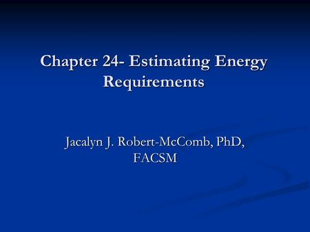 Chapter 24- Estimating Energy Requirements