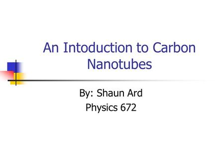 An Intoduction to Carbon Nanotubes