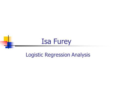 "Isa Furey Logistic Regression Analysis. ""Familial Correlates of Extreme Weight Control Behaviors among Adolescents"" By: Helena Fonseca, Marjorie Ireland,"