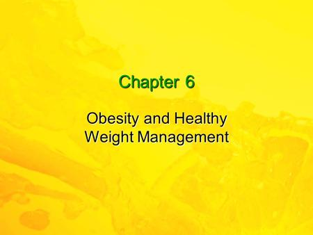 Chapter 6 <strong>Obesity</strong> and Healthy Weight <strong>Management</strong>. 2 Elsevier items and derived items © 2010, 2007 by Saunders, an imprint of Elsevier Inc. Health Problems.