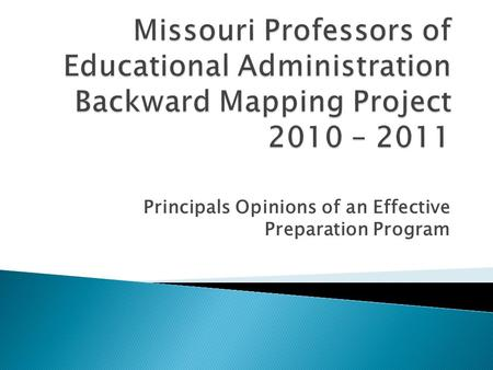 Principals Opinions of an Effective Preparation Program.