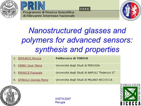 INSTM 2007 Perugia Nanostructured glasses and polymers for advanced sensors: synthesis and properties.