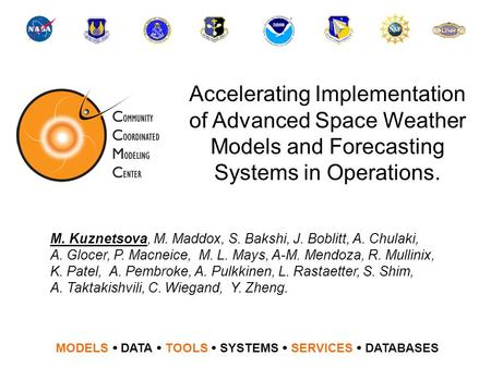 Accelerating Implementation of Advanced Space Weather Models and Forecasting Systems in Operations. MODELS  DATA  TOOLS  SYSTEMS  SERVICES  DATABASES.