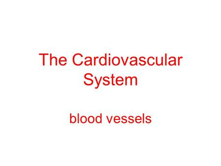 The Cardiovascular System blood vessels. Blood Circulation Blood is carried in a closed system of vessels that begins and ends at the heart.