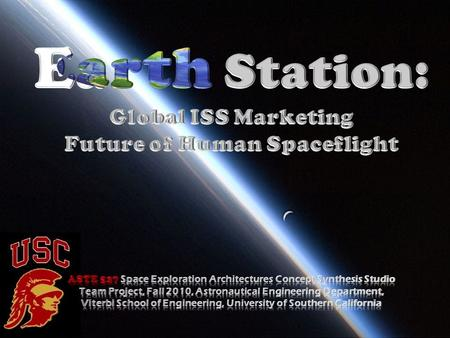 2 ISS Expansion Utilizing Bigelow Modules Earth Station: Global ISS Marketing – Future of Human Spaceflight Krystal Puga