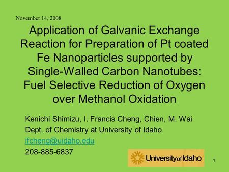 November 14, 2008 Application of Galvanic Exchange Reaction for Preparation of Pt coated Fe Nanoparticles supported by Single-Walled Carbon Nanotubes:
