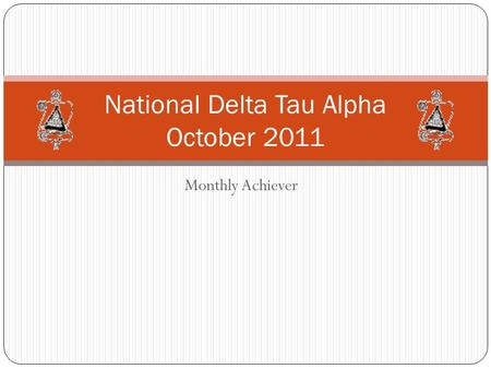 Monthly Achiever National Delta Tau Alpha October 2011.