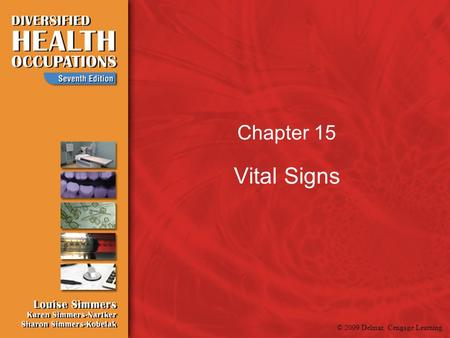 © 2009 Delmar, Cengage Learning Chapter 15 Vital Signs.