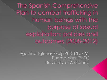 " Abolitionist stance: prostitution = sexual exploitation  This perspective represents both an epistemological and political obstacle in defining ""trafficking"""