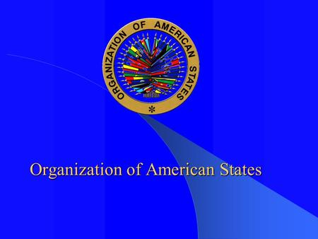 Organization of American States. Human Trafficking from Latin America to Western Europe: A Plan for Cooperation Friday, July 15, 2005 ARGO Programme European.