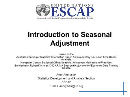 Introduction to Seasonal Adjustment Based on the: Australian Bureau of Statistics' Information Paper: An Introductory Course on Time Series Analysis; Hungarian.