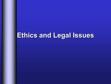 Ethics and Legal Issues. Advance Directives Living Wills –Document that states patients wishes for medical care Medical Power of Attorney –Document giving.