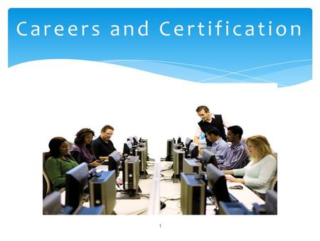 1 Careers and Certification.  Discuss the importance of computer literacy in today's job market.  Describe traditional information technology (IT) career.