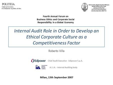 Internal Audit Role in Order to Develop an Ethical Corporate Culture as a Competitiveness Factor A.I.I.A. - Internal Auditing body Università degli Studi.