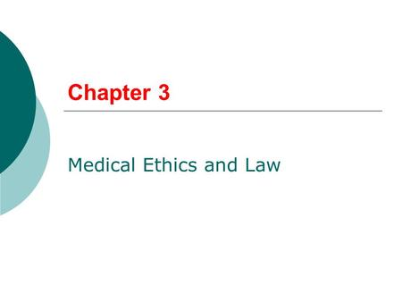 Chapter 3 Medical Ethics and Law. Values  Health Care workers are expected to live by values that show others respect. Dignity- be honest, trustworthy,