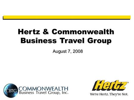 Hertz & Commonwealth Business Travel Group August 7, 2008.