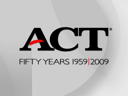 ACT Mission: Helping people achieve education and workplace success.