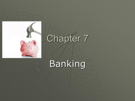Chapter 7 Banking.