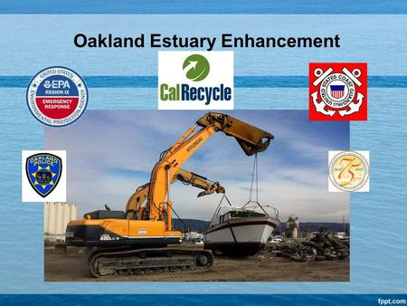 Oakland Estuary Enhancement. Enforcement My boat is not a threat, why do I have to move it?