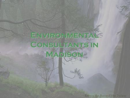 Environmental Consultants in Madison Rebecca Van Roo and John Dockrey.