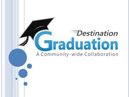 G OAL Increase the Graduation Rate in Stanislaus County Currently 82.5%