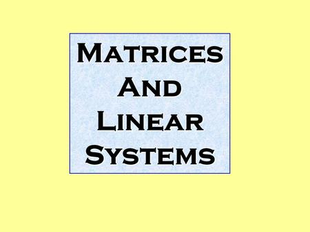 "Matrices And Linear Systems. Matrices – definitions 1 A matrix is a rectangular array of numbers. Examples: Note that we surround the matrix with ""brackets"""