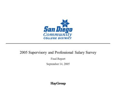 2005 Supervisory and Professional Salary Survey Final Report September 14, 2005.