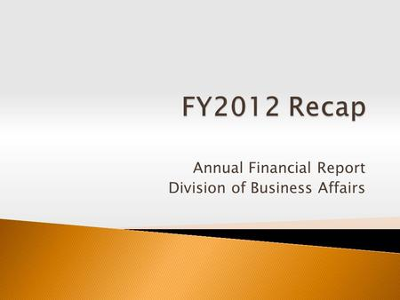 Annual Financial Report Division of Business Affairs.