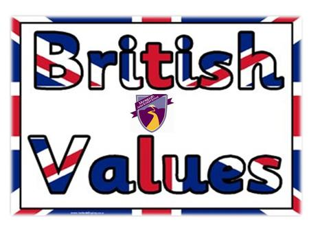 What are British Values? 1.Democracy 2.The rule of law 3.Individual liberty 4.Mutual respect 5.Tolerance of those who differ from ourselves perhaps through.