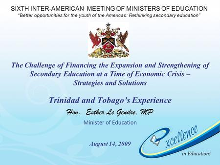 The Challenge of Financing the Expansion and Strengthening of Secondary Education at a Time of Economic Crisis – Strategies and Solutions Trinidad and.