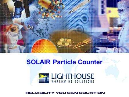 1 www.golighthouse.comLighthouse Worldwide Solutions Confidential SOLAIR Particle Counter.