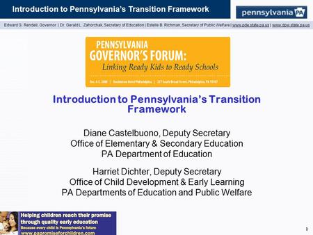 Introduction to Pennsylvania's Transition Framework Edward G. Rendell, Governor | Dr. Gerald L. Zahorchak, Secretary of Education | Estelle B. Richman,