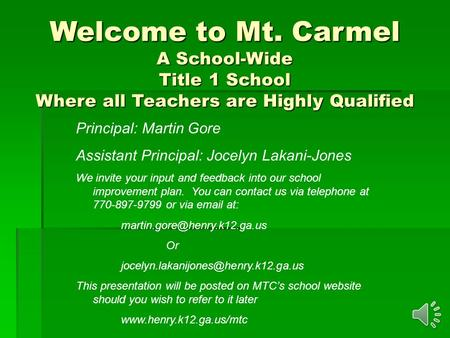 Welcome to Mt. Carmel A School-Wide Title 1 School Where all Teachers are Highly Qualified Principal: Martin Gore Assistant Principal: Jocelyn Lakani-Jones.