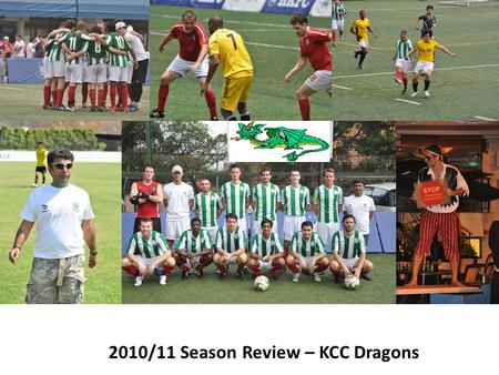 2010/11 Season Review – KCC Dragons. Season Review - KCC Dragons Results Player Stats Highlights.
