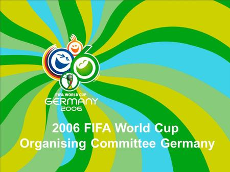 2006 FIFA World Cup Organising Committee Germany.