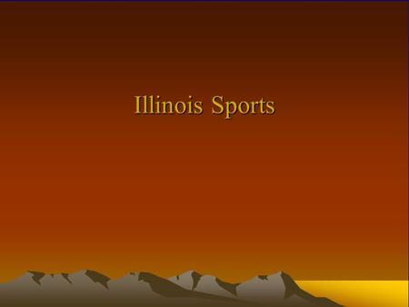 Illinois Sports. Outline Football Baseball Basketball Hockey Soccer Volleyball.