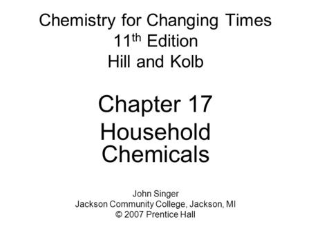 Chemistry for Changing Times 11th Edition Hill and Kolb