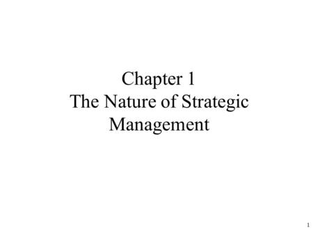 1 Chapter 1 The Nature of Strategic Management. 2 Strategic management is the art and science of formulating, implementing, and evaluating cross-functional.