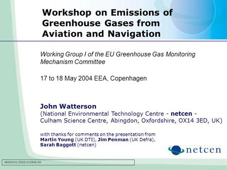 Working Group I of the EU Greenhouse Gas Monitoring Mechanism Committee 17 to 18 May 2004 EEA, Copenhagen John Watterson (National Environmental Technology.