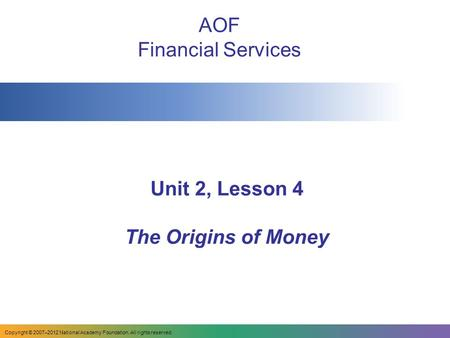 Unit 2, Lesson 4 The Origins of Money