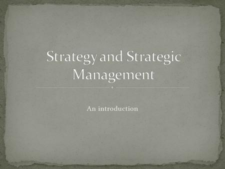 An introduction. Johnson and Scholes (Exploring Corporate Strategy) define strategy as follows:Exploring Corporate Strategy) Strategy is the direction.