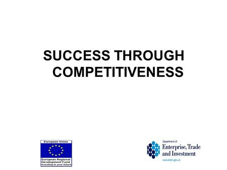 "SUCCESS THROUGH COMPETITIVENESS. Welcome to this, DETI's first edition of ""Success through Competitiveness"" - the official newsletter of the European."